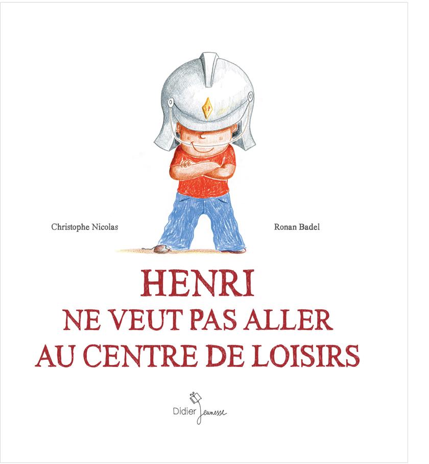 Henri-ne-veut-pas-aller-au-centre-de-loisirs