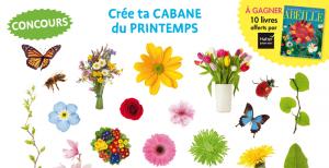 Concours Toupie : créé ta cabane du printemps !